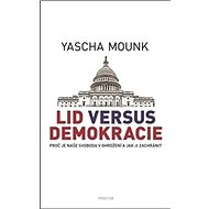 Lid versus demokracie: Proč je naše svoboda v ohrožení a jak ji zachránit