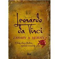 Leonardo da Vinci Záhady a rébusy: Hádanky, rébusy a hlavolamy inšpirované renesančným géniom - Kniha