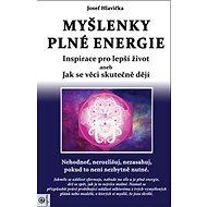 Myšlenky plné energie: Inspirace pro lepší život - Kniha
