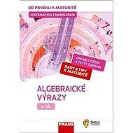 Kniha Matematika s nadhledem od prváku k maturitě 2 Algebraické výrazy - Kniha