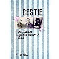 Bestie: Československo a stíhání nacistických zločinců - Kniha