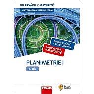 Kniha Matematika s nadhledem od prváku k maturitě 6 Planimetrie I. - Kniha