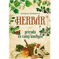 Herbár alebo príroda vo vašej kuchyni - Kniha