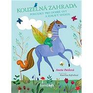 Kouzelná zahrada: Pohádky pro dobré sny a zdravý spánek - Kniha