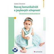Rozvoj komunikačních a jazykových schopností: u  dětí od narození do tří let věku