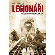 Legionáři Všechno bylo jinak - Kniha