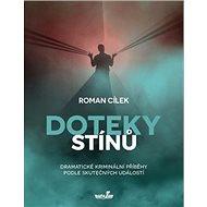 Doteky stínů: Dramatické kriminální příběhy podle skutečných událostí - Kniha