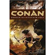 Conan Zrozen na bitevním poli - Kniha