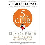 Klub ranostajov: Ovládni svoje ráno, pozdvihni svoj život - Kniha