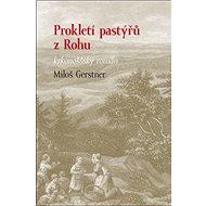 Prokletí pastýřů z Rohu: Krkonošský román - Kniha