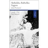 Sněhuláku, sněhuláku/Laguna - Kniha