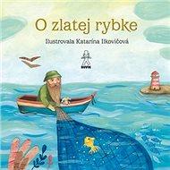 O zlatej rybke O rybke Beličke - Kniha