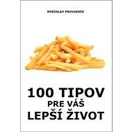 100 tipov pre váš lepší život - Kniha