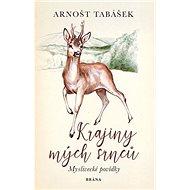 Krajiny mých srnců: Myslivecké povídky - Kniha