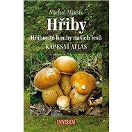 Hřiby kapesní atlas: Hřibovité houby našich lesů - Kniha