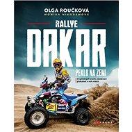 Rallye Dakar Peklo na zemi: O splněných snech, zdolávání překážek a vůli vítězit - Kniha