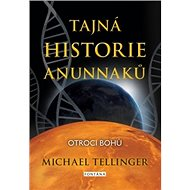 Tajná historie Anunnaků: Otroci bohů - Kniha