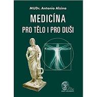 Medicína pro tělo i pro duši - Kniha