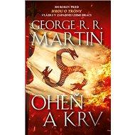 Oheň a krv: 300 rokov pred hrou o tróny vládli v Západnej zemi draci - Kniha
