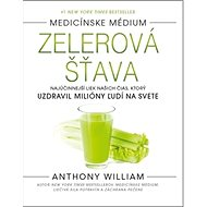 Zelerová šťava: Najúčinnejší liek našich čias, ktorý uzdravil milióny ľudí na svete - Kniha