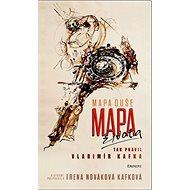 Mapa duše Mapa života: Tak pravil Vladimír Kafka - Kniha