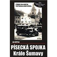Písecká spojka Krále Šumavy - Kniha
