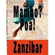 Mambo? Poa! Zanzibar - Kniha