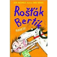 Rošťák Bertík Puuuch! - Kniha