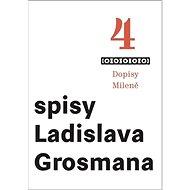 Dopisy Mileně: Spisy Ladislava Grosmana - Kniha