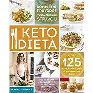 Ketodieta: Kompletní průvodce vysokotučnou stravou - Kniha