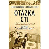 Otázka cti: Košciuszkova peruť, letci RAF za druhé světovíé války - Kniha