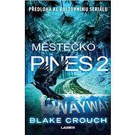 Městečko Pines 2: Wayward Pines  2. díl - Kniha