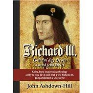 Richard III.: Poslední dny života a osud jeho DNA - Kniha