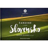 Čarovné Slovensko 2. vydanie: Magical Slovakia 2nd edition