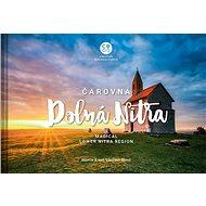 Čarovná Dolná Nitra: Magical Lower Nitra Region