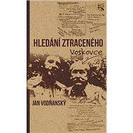 Hledání ztraceného Voskovce - Kniha