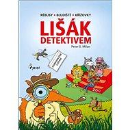 Lišák detektivem: Rébusy - bludiště - křížovky - Kniha