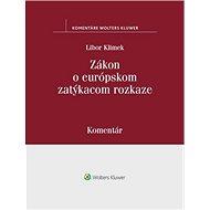 Zákon o európskom zatýkacom rozkaze: Komentár - Kniha