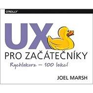 UX pro začátečníky: Rychlokurz – 100 lekcí - Kniha