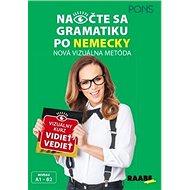 Naočte sa gramatiku po nemecky A1 - B2: Nová vizuálna metóda, vizuálny kurz vidieť vedieť - Kniha