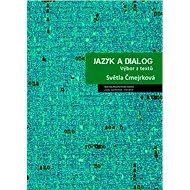 Jazyk a dialog: Výbor z textů - Kniha