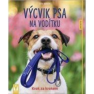 Výcvik psa na vodítku: Krok za krokem - Kniha