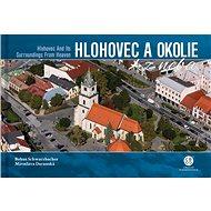 Hlohovec a okolie z neba: Hlohovec and Its Surroundings From Heaven