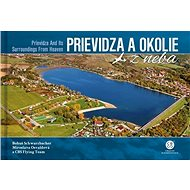 Prievidza a okolie z neba: Prievidza and Its Surroundings From Heaven