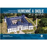 Humenné a okolie z neba: Humenné and Its Surroundings From Heaven - Kniha