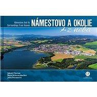 Námestovo a okolie z neba: Námestovo and Its Surroundings From Heaven - Kniha