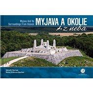 Myjava a okolie z neba: Myjava and Its Surroundings From Heaven