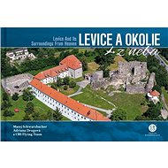 Levice a okolie z neba: Levice and Its Surroundings From Heaven - Kniha