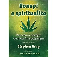 Konopí a spiritualita: Putování s dávným duchovním spojencem - Kniha