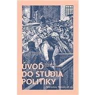 Úvod do studia politiky: Vydání druhé, rozšířené a doplněné - Kniha